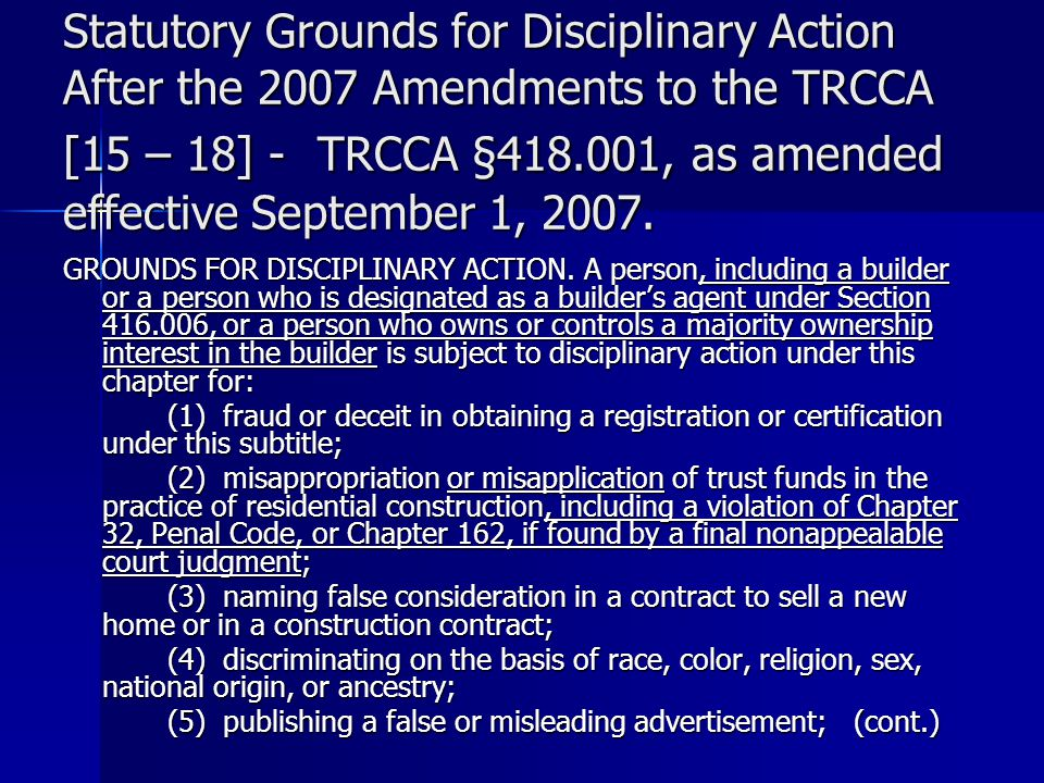 Statutory Grounds for Disciplinary Action After the 2007 Amendments to the TRCCA [15 – 18] - TRCCA §418.001, as amended effective September 1, 2007.